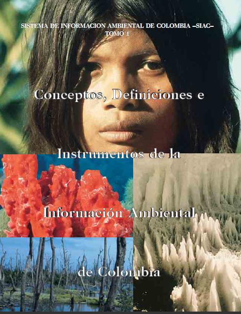 Sistema de Información Ambiental de Colombia (SIAC) Tomo 1